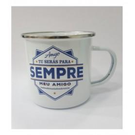 A CANECA DO AMIGO: TU SERAS PARA SEMPRE - 2009.2012